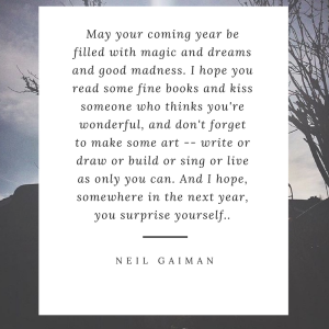 may-your-coming-year-be-filled-with-magic-and-dreams-and-good-madness-i-hope-you-read-some-fine-books-and-kiss-someone-who-thinks-youre-wonderful-and-dont-forget-to-make-some-art-write-or-draw